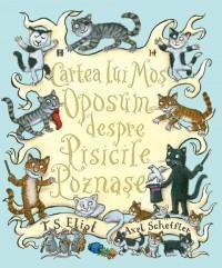 Cartea lui Mos Oposum despre Pisicile Poznase - T.s. Eliot