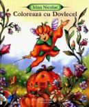 Coloreaza cu Dovlecel - Irina Nicolae