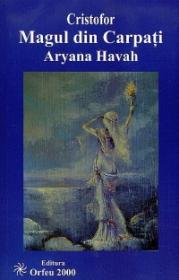 Cristofor Magul din Carpati - Aryana Havah