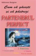 Cum sa gasesti si sa pastrezi partenerul perfect - Adrenne Burgess
