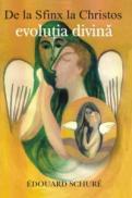 De la Sfinx la Christos - evolutia divina - Edouard Schure