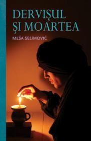 Dervisul si moartea  - Mesa Selimovic