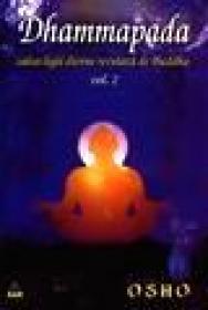 Dhammapada - calea legii divine revelata de Buddha - vol II - Osho