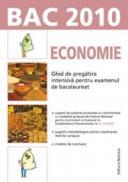 Economie. Ghid de pregatire intensiva pentru examenul de bacalaureat 2010 - Floriana Pana (coord.)