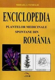 Enciclopedia plantelor medicinale spontane din Romania - Mihaela Temelie
