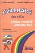 Evaluare, clasa IV-a limba romana-matematica - Florica Ancuta, Aurelia Arghirescu