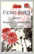 Feng Shui pentru dragoste si romantism - Eichard Webster
