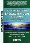 Ghid de pregatire pentru Bacalaureat 2010 - Geografie - Simon Baltes, Catalina Homeghiu, Marilena Dobre, ...