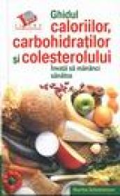 Ghidul caloriilor carbohidratilor si colesterolului - Martha Schueneman