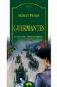 Guermantes. In cautarea timpului pierdut (volumul III) - Marcel Proust