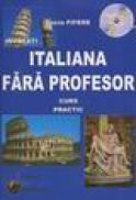 Invatati Italiana fara profesor - Curs practic - Contine C.D. - Lucia Fifere