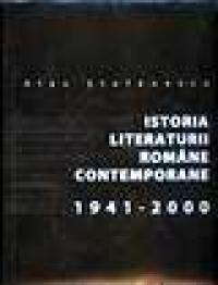 Istoria literaturii romane contemporane 1941-2000 - Alex Stefanescu
