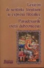 Lexicon de sentinte locutiuni si expresii filocalice sau paradoxurile vietii duhovnicesti - ***