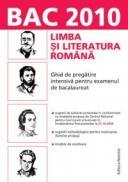Limba si literatura romana. Ghid de pregatire intensiva pentru examenul de bacalaureat 2010 - ***