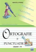Limba si literatura romana - Ortografie si punctuatie I-IV - Marcela Penes