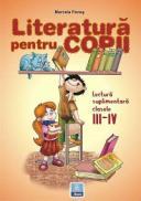 Literatura pentru copii. Lectura suplimentara clasele III-IV - Marcela Penes