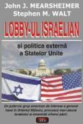 Lobby-ul israelian si politica externa a Statelor Unite - John J. Mearsheimer, Stephen M. Walt