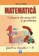 Matematica - culegere de exercitii si probleme clasele I-II - Marcela Penes