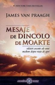 Mesaje de dincolo de moarte - relatari socante ale unui medium despre viata de apoi - James Van Praagh