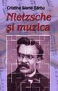 Nietzsche si muzica - Cristina Maria Sarbu