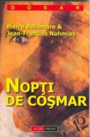 Nopti de cosmar - Pierre Bellemare & Jean-Francois Nahmias