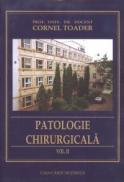 PATOLOGIE CHIRURGICALA, vol. II - Prof. Univ. Dr. Docent Cornel Toader