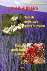 Plantele medicinale contra stresului - Plantele medicinale si inima - Jaap Huibers