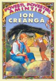 Povesti,povestiri,amintiri - Ion Creanga