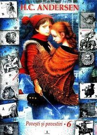 Povesti si povestiri Vol.6 - Andersen Hans Christian