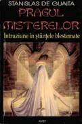 Pragul misterelor - Intruziune in stiintele blestemate - Stanislas De Guaita