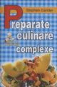 Preparate culinare complexe - Stephen Sander