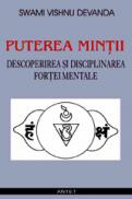 Puterea mintii - Descoperirea si disciplinarea fortei mentale - Swami Vishnu Devanda