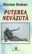 Puterea nevazuta - Nicolae Breban