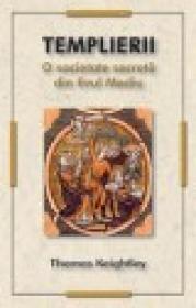 Templierii - O societate secreta din Evul Mediu - Thomas Keightley
