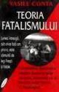 Teoria fatalismului - Vasile Conta