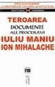 Teroarea - Documente ale Procesului Iuliu Maniu, Ion Mihalache -