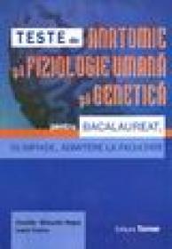 Teste de anatomie si fiziologie umana si genetica pentru bacalaureat, olimpiade, admitere la facultate - Claudia- Manuela Negut, Ioana Stama