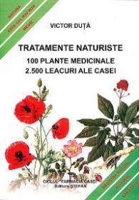 Tratamente naturiste. 100 Plante medicinale. 2500 Leacuri ale casei - Victor Duta