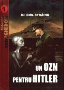 Un OZN pentru Hitler - Dr. Emil Strainu