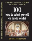 100 teme de cultura generala din istoria gandirii - D. Bourdin, G. Guislain, P. Jacopin