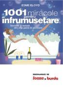 1001 miracole pentru infrumusetare Secrete si solutii din cap pana in picioare -  Esme Floyd