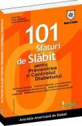 101 sfaturi de slabit pentru prevenirea si controlul diabetului - Asociatia Americana de Diabet