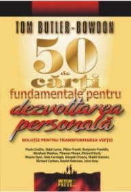 50 de carti fundamentale pentru dezvoltarea personala Solutii pentru transformarea vietii -  Tom Butler-Bowdon
