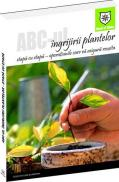 ABC-ul ingrijirii plantelor - etapa cu etapa, operatiunile care va asigura reusita -