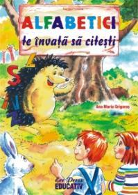 Alfabetici te invata sa citesti - Ana-Maria Grigoras
