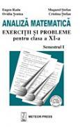 Analiza matematica , exercitii si probleme pentru clasa a XI-a , semestrul I - Eugen Radu, Mugurel Stefan, Ovidiu Sontea, Cristina Stefan