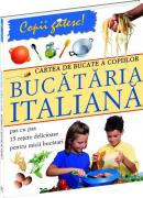 Cartea de bucate a copiilor - Bucataria italiana - Rosalba Gioffre