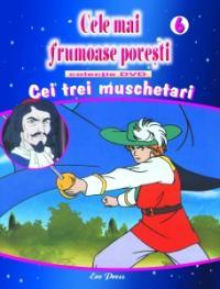 Cele mai frumoase povesti - DVD nr. 6 -Cei 3 muschetari - In colaborare cu Istituto Geografico De Agostini
