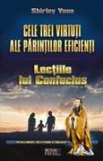 Cele trei virtuti ale parintilor eficienti Lectiile lui Confucius -  Shirley Yuen