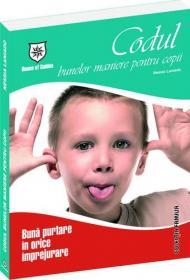 Codul bunelor maniere pentru copii - Buna purtare in orice imprejurare - Nessia Laniado